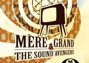 Mère Grand and the Sound Avengers
